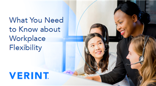 Verint ebook: What you need to know about workplace flexibility and workforce management (WFM)
